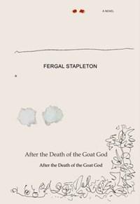 After the Death of the Goat God   Fergal Stapleton ; Denese Morden  