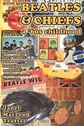 Beatles & Chiefs | Janet MacLeod Trotter |