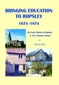 Bringing Education to Ropsley 1674-1874 | Marion Ellis |