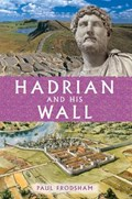 Hadrian and His Wall | Paul Frodsham |
