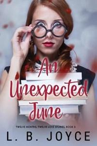 An Unexpected June   L B Joyce  