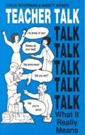 Teacher Talk   Weber, Nancy ; Moorman, Chick  