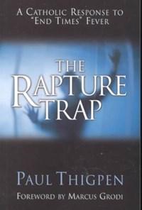 The Rapture Trap | Paul Thigpen |