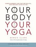 Your body, your yoga | Bernie Clark |