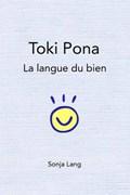 Toki Pona: la langue du bien   Sonja Lang  