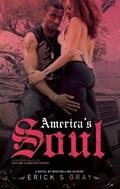 America's Soul | Erick S Gray ; Anthony Whyte |