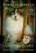 Purr Prints of the Heart - A Cat's Tale of Life, Death, and Beyond | Deborah Barnes |