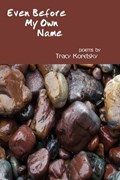 Even Before My Own Name | Tracy Koretsky |
