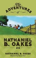 The Adventures of Nathaniel B. Oakes | Nathaniel B Oakes |