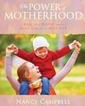 The Power of Motherhood   Nancy Campbell  