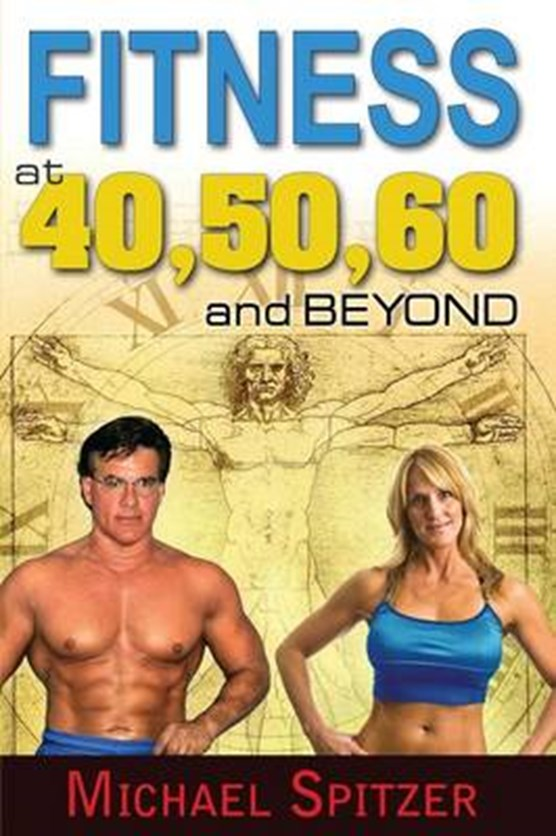 Fitness at 40,50,60 and Beyond