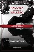 Malanga Chasing Vallejo: Selected Poems: Cesar Vallejo | Cesar Vallejo |