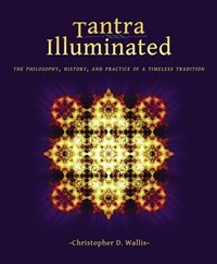 Tantra Illuminated | Christopher D Wallis |