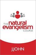 The Natural Evangelism Course   J. John  