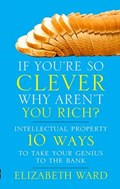 If You're So Clever - Why Aren't You Rich | Elizabeth Ward |