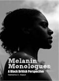 Melanin Monologues   Natreema A. Adjaye  