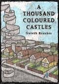Thousand Coloured Castles   Gareth Brookes  
