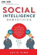Social Intelligence Demystified | (ar King ; Canadian Society of Association Executives Julie |