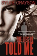 The Lies He Told Me   Sylvie Grayson  