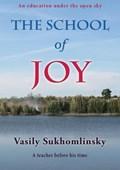 The School of Joy   Vasily Sukhomlinsky  