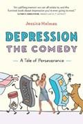 Depression the Comedy | Jessica Holmes |