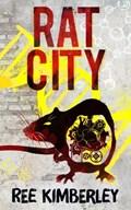 Rat City   Ree Kimberley  