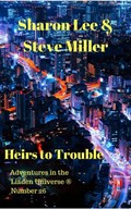 Heirs to Trouble   Sharon Lee ; Steve Miller  