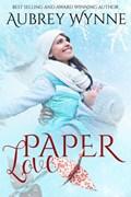 Paper Love   Aubrey Wynne  