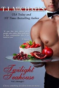 Twilight Teahouse: Volumes 1 - 3   T.J. Michaels  