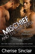 Mischief and the Masters   Cherise Sinclair  