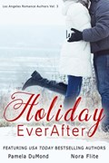 Holiday Ever After   Los Angeles Romance Authors  