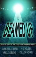 Beamed Up   V. S. Holmes ; Cameron J. Quinn ; Ariele Sieling ; Cullen McHael  
