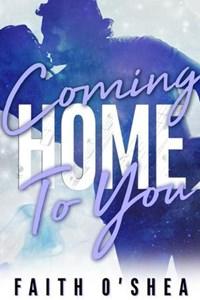 Coming Home to You | Faith O'shea |