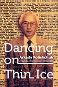 Dancing on Thin Ice | Arkady Polishchuk |