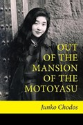 OUT OF THE MANSION OF THE MOTOYASU   Junko Chodos  