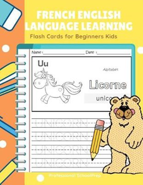 French English Language Learning Flash Cards for Beginners Kids: Easy and Fun Practice Reading, Tracing, Coloring and Writing Basic Vocabulary Words B