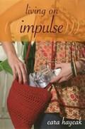 Living on Impulse   Cara Haycak  