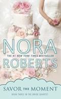 Savor the Moment   Nora Roberts  