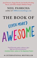 The Book of (Even More) Awesome   Neil Pasricha  
