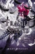 Fragile Spirits | Mary Lindsey |