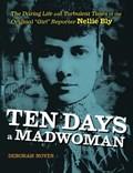 Ten Days a Madwoman | Deborah Noyes |