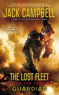 The Lost Fleet: Beyond the Frontier: Guardian   Jack Campbell  