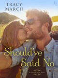 Should've Said No | Tracy March |