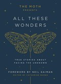 The Moth Presents All These Wonders | auteur onbekend |