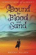 Bound by Blood and Sand   Becky Allen  