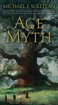 Age of Myth | Michael J. Sullivan |
