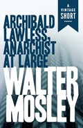 Archibald Lawless, Anarchist at Large | Walter Mosley |
