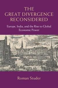 The Great Divergence Reconsidered | Roman (universitat Zurich) Studer |