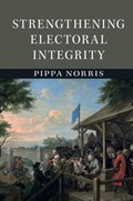 Strengthening Electoral Integrity | Norris, Pippa (john F. Kennedy School of Government, Massachusetts) |
