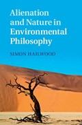 Alienation and Nature in Environmental Philosophy | Simon (university of Liverpool) Hailwood |